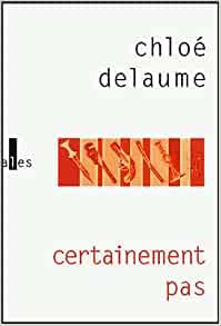 Livro Certainement past da autora francesa Chloé Dealume (2004)